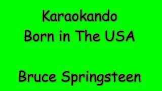 Karaoke Internazionale - Born in the Usa - Bruce Springsteen ( Lyrics )