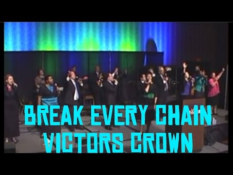 Break Every Chain/Victors Crown
