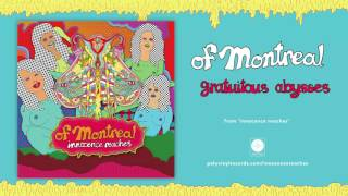 of Montreal - gratuitous abysses