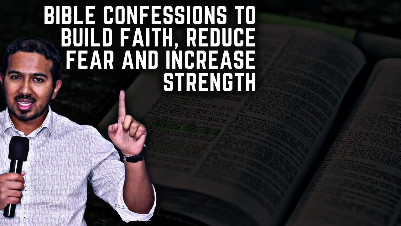POWERFUL DAILY SCRIPTURE CONFESSIONS FOR MORE FAITH, REDUCED FEAR AND INCREASED SPIRITUAL STRENGTH