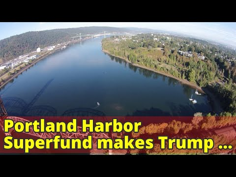 Portland Harbor Superfund makes Trump EPA list of 21 sites targeted for 'immediate and intense' atte
