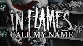 In Flames - Call My Name (Guitar Cover with Play Along Tabs)