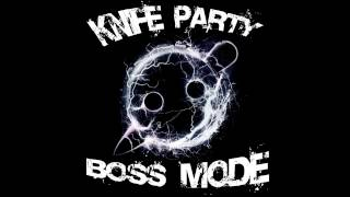 knife party boss mode bass boosted