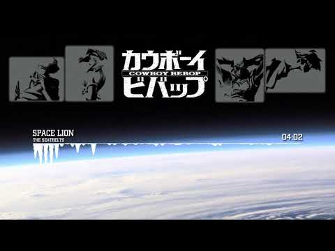 Cowboy Bebop - Space Lion by The Seatbelts