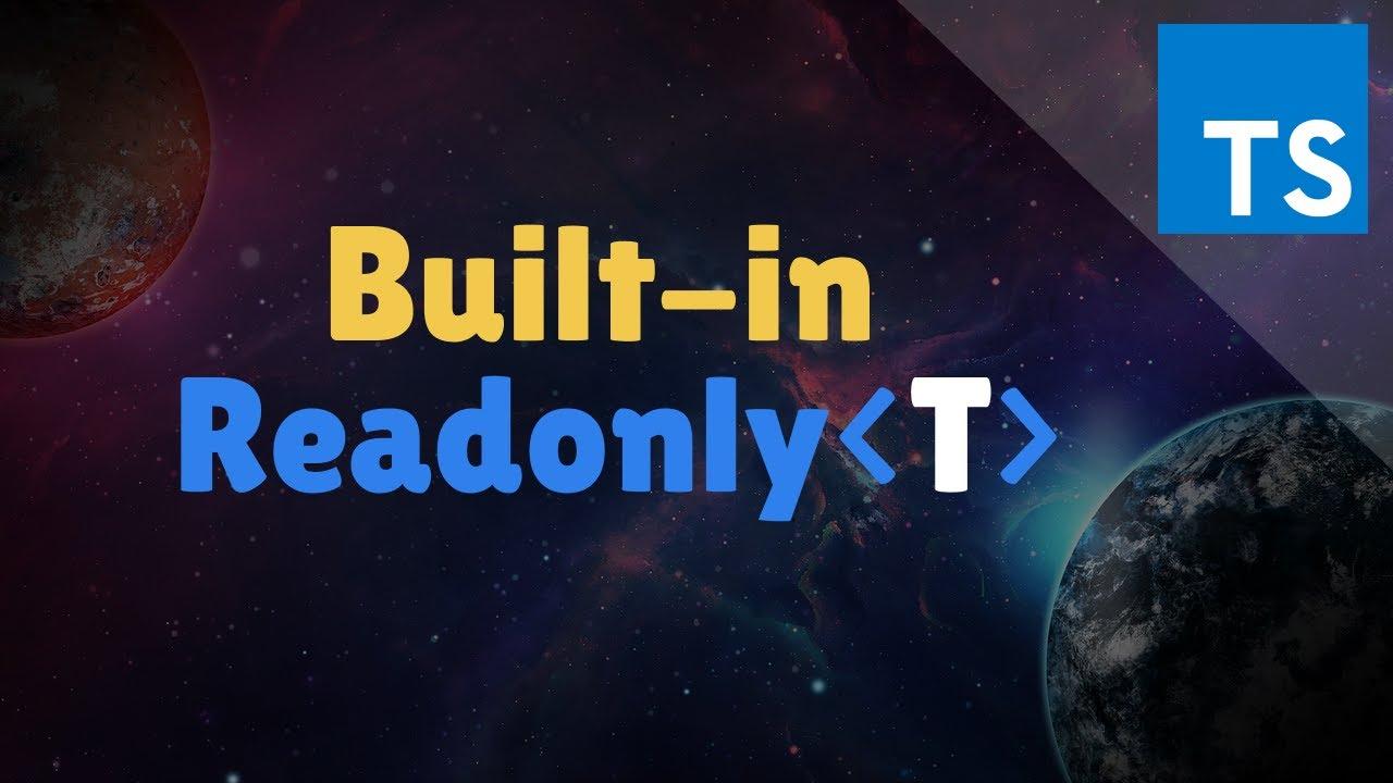 Readonly: TypeScript Built-in Mapped Type