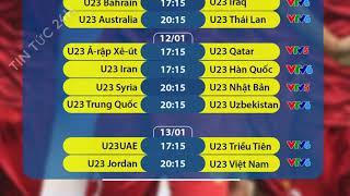 Lịch thi đấu và trực tiếp VCK U23 châu Á 2020 của U23 Việt Nam và các đội