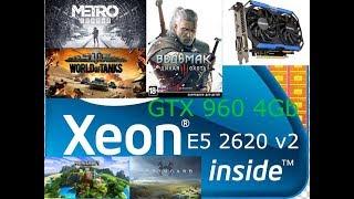 Тест игр на Xeon E5 2620 v2 GTX 960 4 Gb