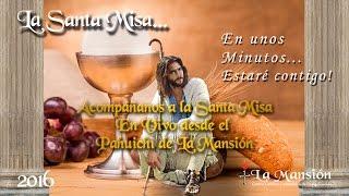 La Santa Misa transmitida desde el Pahuichi de La Mansión - Centro ...