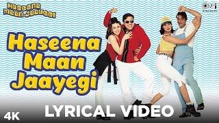 Haseena Maan Jaayegi Lyrical Haseena Maan Jaayegi | Govinda, Karisma Kapoor | Shankar Mahadevan