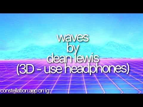 DEAN LEWIS - WAVES 3D USE HEADPHONES 🎧