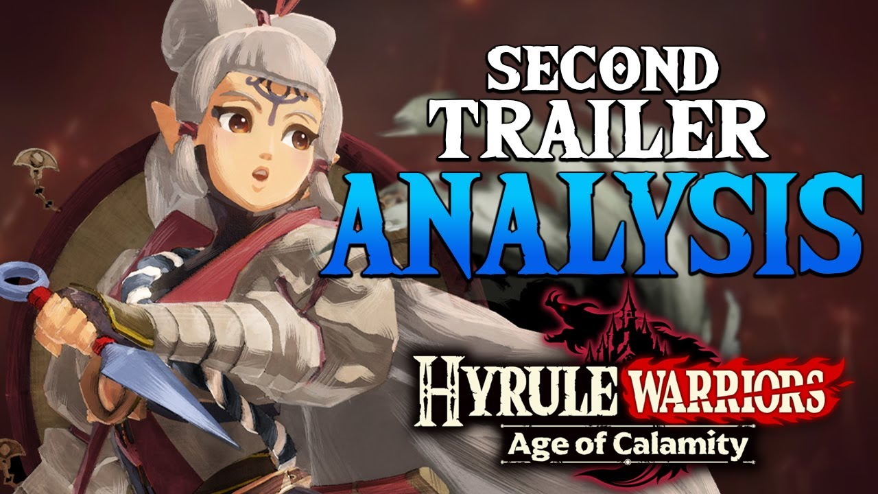 Hyrule Warriors Age Of Calamity Second Trailer Analysis Breakdown Youtube
