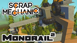 Building The Treetop Monorail, Part 2 - Let's Play Scrap Mechanic - Part 76
