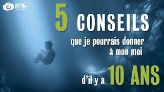 5 conseils que j