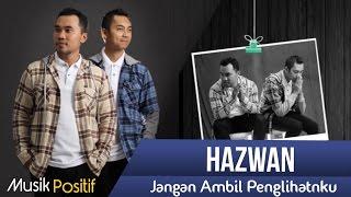 Jangan Ambil Penglihatanku (JAP) - HAZWAN ( Official Lyric Video)