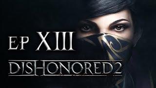 CORAZ WIĘCEJ WIEDŹM    Dishonored 2 [#13]