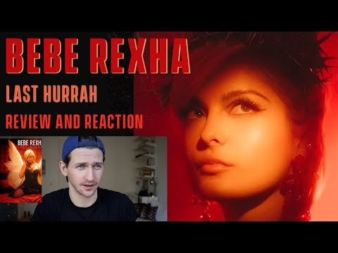 Bebe Rexha - Last Hurrah - Review and Reaction