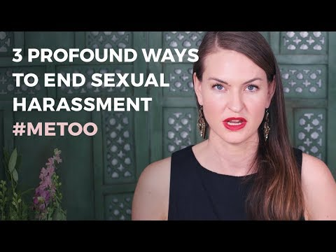 #MeToo – 3 profound ways to end sexual harassment.