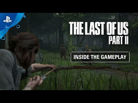 The Last Of Us Part II - Inside The Gameplay | PS4