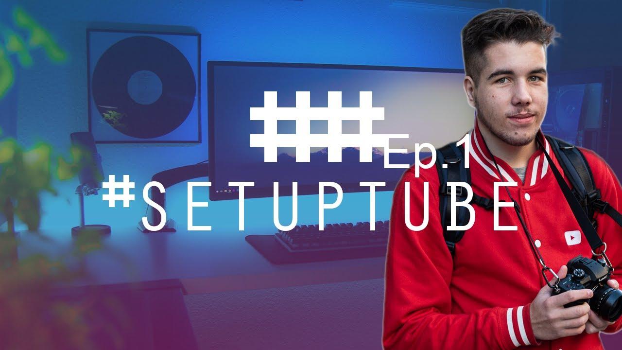 VOTRE SETUP DE YOUTUBER ! - #SETUPTUBE Ep1.