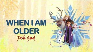When I am Older - Josh Gad | LYRICS | Frozen 2 Soundtrack