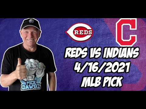 Cincinnati Reds vs Cleveland Indians 4/16/21 MLB Pick and Prediction MLB Tips Betting Pick