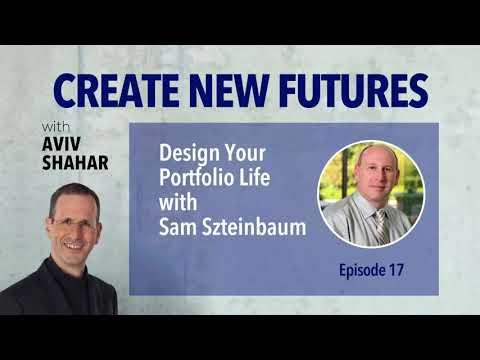 Design Your Portfolio Life with Sam Szteinbaum - Episode 17