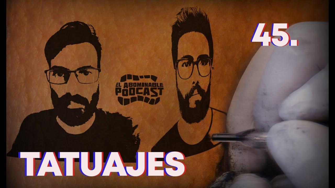 El Abominable Podcast 45. Tatuajes
