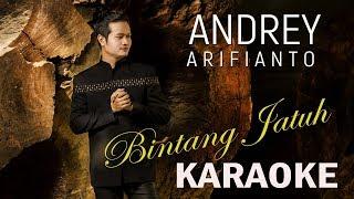 Video ANDREY ARIFIANTO - BINTANG JATUH (KARAOKE) download MP3, 3GP, MP4, WEBM, AVI, FLV Maret 2018