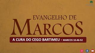 ESTUDO BÍBLICO AO VIVO - A CURA DO CEGO BARTIMEU.MARCOS 10.46-52
