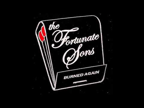 The Fortunate Sons (Can) - Burned Again (2004)