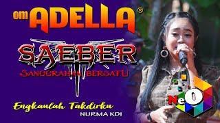 Download lagu ENGKAULAH TAKDIRKU - NORMA KDI - OM ADELLA - LIVE (SAEBER) SANGGRAHAN SUKOLILO PATI 9 NOVEMBER 2019