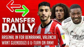 Arsenal In For Benrahma, Valencia Want Guendouzi & U-Turn on ANM! | AFTV Transfer Daily