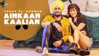 Ainkaan Kaalian (Full ) Angad Ft. Gurmoh | Jashan Goraya | Kytes Media | Latest Song 2018