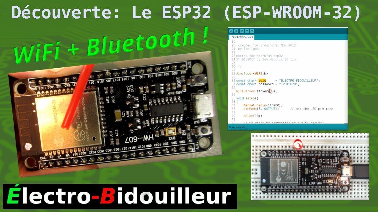 EB_#224 Découverte - Le ESP32 (ESP-WROOM-32), WiFi + Bluetooth Intégrés