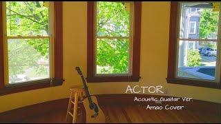 Actor - acoustic guitar cover