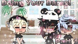 Doing Your Dares!||Part 1||Gacha Life||13+