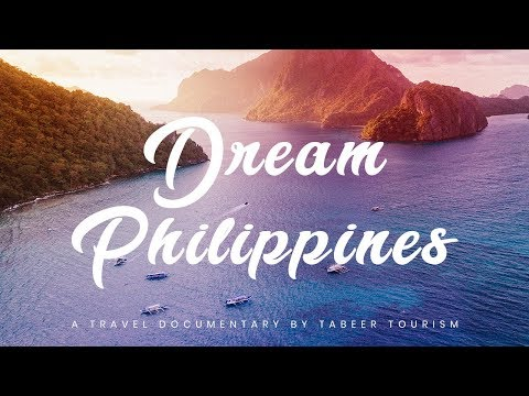 Dream Philippines - A Travel Documentary by Tabeer Tourism