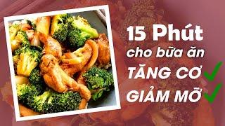 BỮA ĂN EAT CLEAN -   CƠM GẠO LỨT THỊT GÀ XÀO SÚP LƠ | Emma Pham Kitchen
