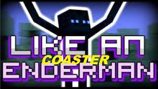 Like an Enderman Coaster! (Re-upload)