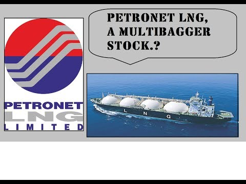 PETRONET LNG, A MULTIBAGGER STOCK ?