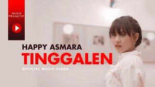 Happy Asmara - Tinggalen