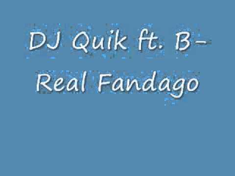 DJ Quik Ft. B-Real Fandago