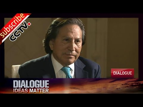 Dialogue 对话 03/21/2016 -Interview with Alejandro Toledo 亚历杭德罗·托莱多的采访 丨CCTV