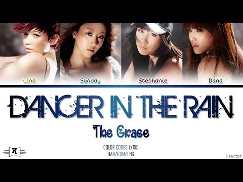 """The Grace - """"Dancer in The Rain"""" Lyrics [Color Coded Han/Rom/Eng]"""