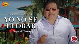 Yo no se llorar - Segundo Rosero.