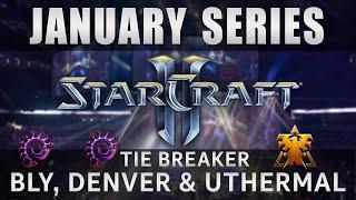 Bly vs Denver (Winner vs uThermal) TIE BREAKER! Round Robin Stage 2 - January Series - Starcraft 2