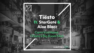 Tiësto Ft StarGate Aloe Blacc Carry You Home Tiësto S Big Room Mix