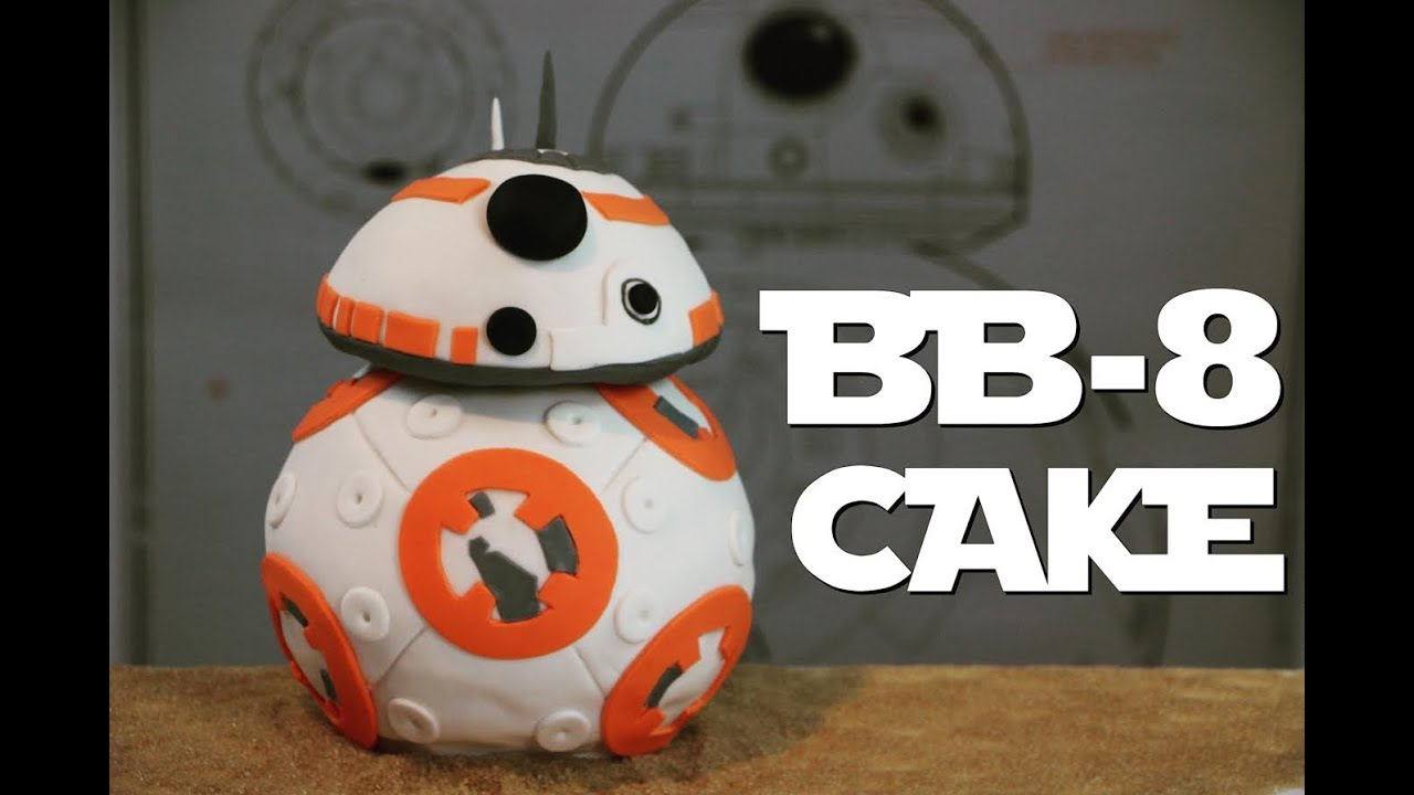 Top RECETTE GATEAU STAR WARS BB-8 | BB-8 CAKE | CAKE DESIGN - YouTube GU86