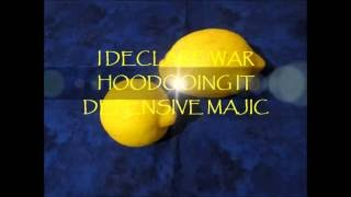 i declare war hoodooing it defensive majic