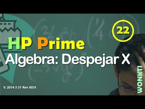 "HP Prime: 22, Algebra - Despejar para ""X"""